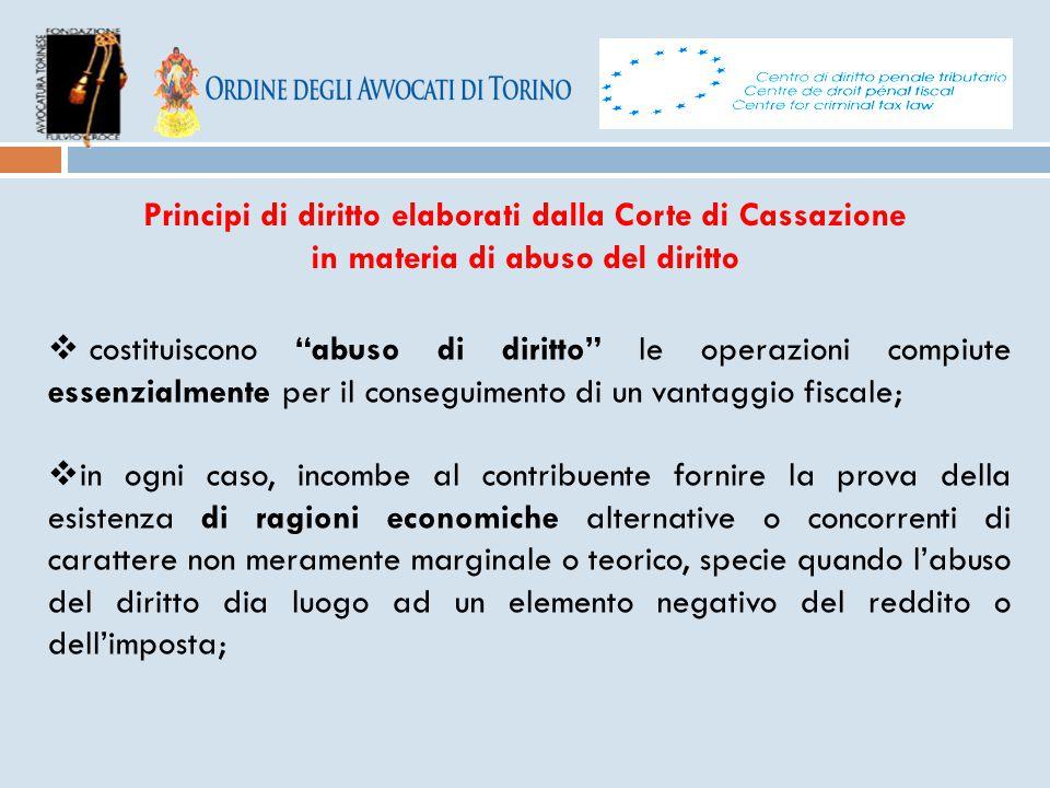 """Principi di diritto elaborati dalla Corte di Cassazione in materia di abuso del diritto  costituiscono """"abuso di diritto"""" le operazioni compiute esse"""