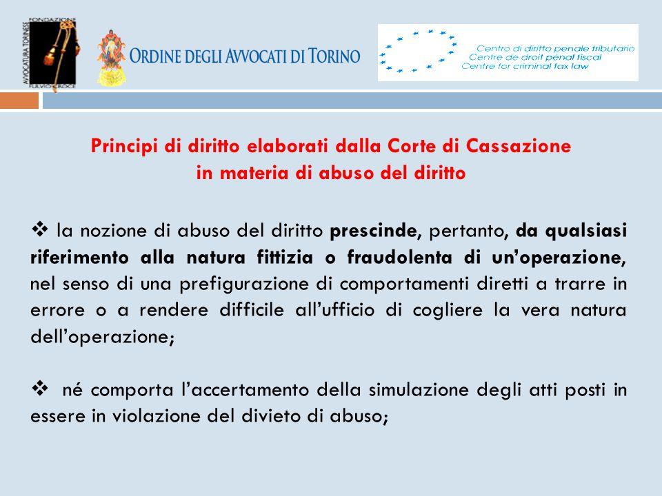 Principi di diritto elaborati dalla Corte di Cassazione in materia di abuso del diritto  la nozione di abuso del diritto prescinde, pertanto, da qual