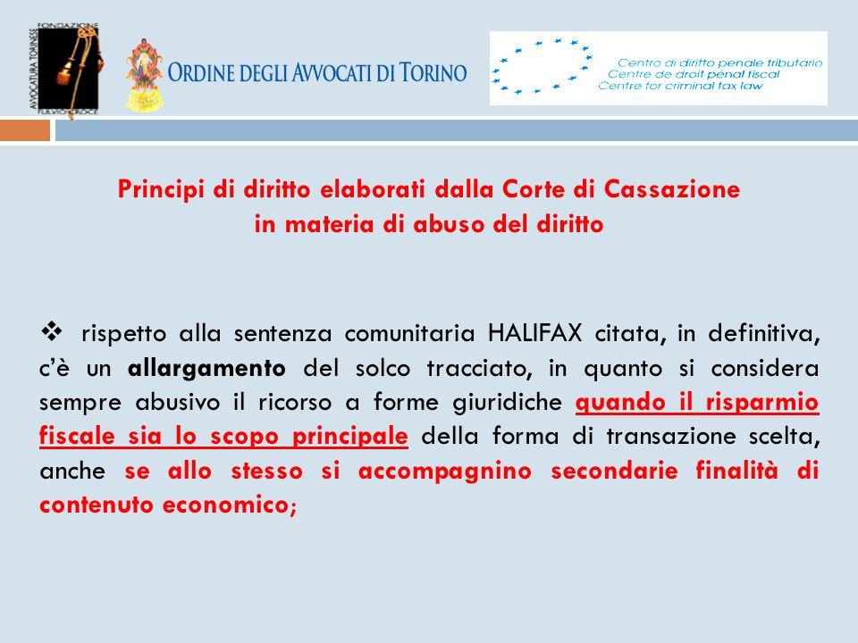 Principi di diritto elaborati dalla Corte di Cassazione in materia di abuso del diritto  rispetto alla sentenza comunitaria HALIFAX citata, in defini