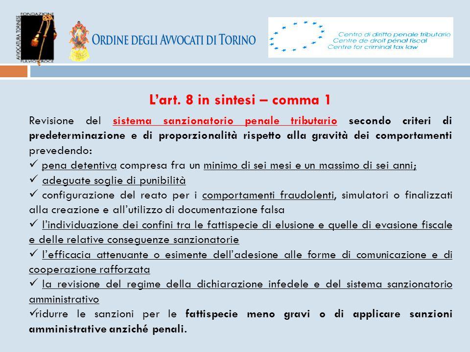 L'art. 8 in sintesi – comma 1 Revisione del sistema sanzionatorio penale tributario secondo criteri di predeterminazione e di proporzionalità rispetto
