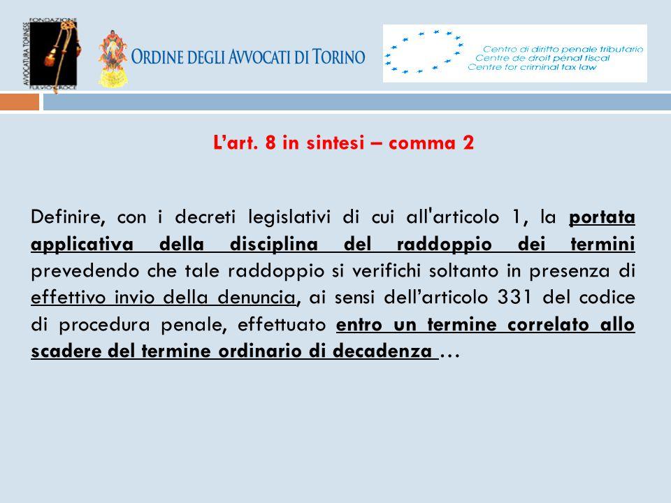 L'art. 8 in sintesi – comma 2 Definire, con i decreti legislativi di cui all'articolo 1, la portata applicativa della disciplina del raddoppio dei ter