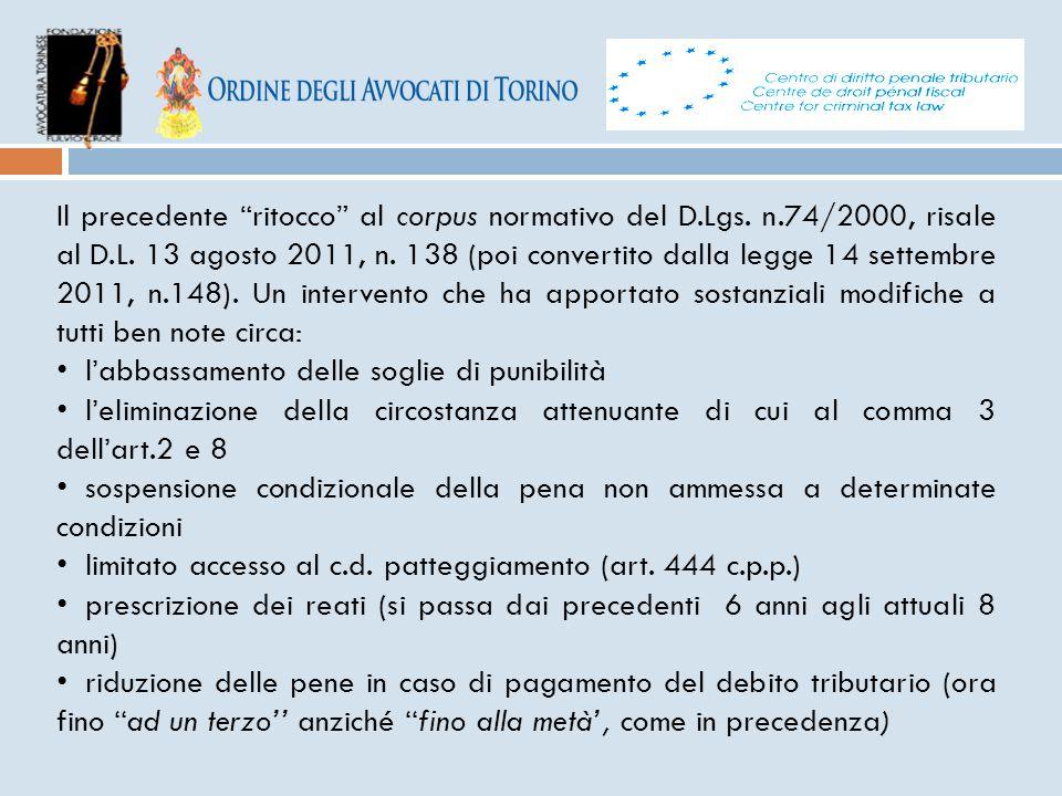 """Il precedente """"ritocco"""" al corpus normativo del D.Lgs. n.74/2000, risale al D.L. 13 agosto 2011, n. 138 (poi convertito dalla legge 14 settembre 2011,"""
