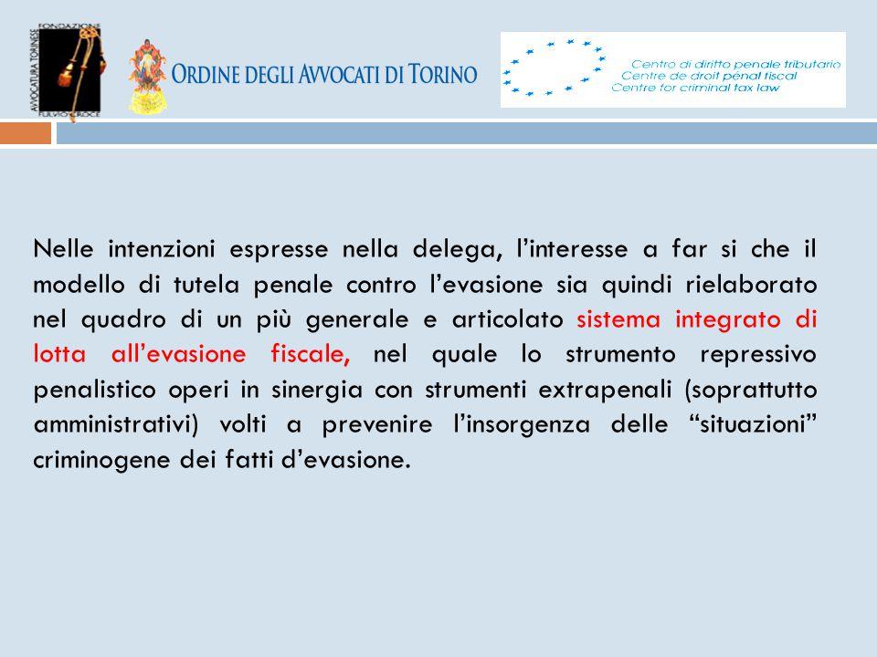 Nelle intenzioni espresse nella delega, l'interesse a far si che il modello di tutela penale contro l'evasione sia quindi rielaborato nel quadro di un
