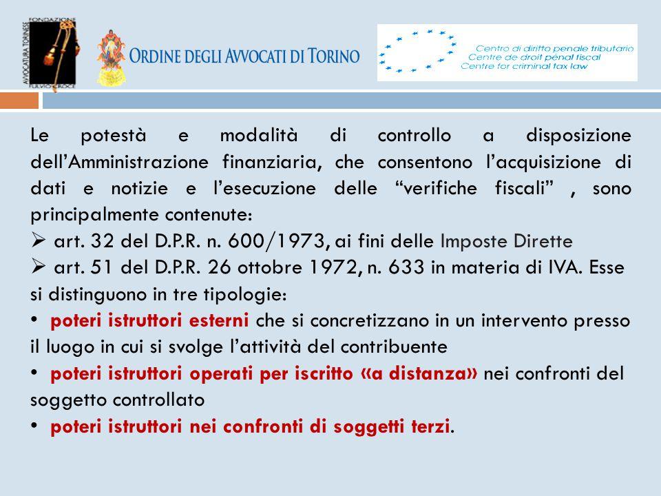 Le potestà e modalità di controllo a disposizione dell'Amministrazione finanziaria, che consentono l'acquisizione di dati e notizie e l'esecuzione del