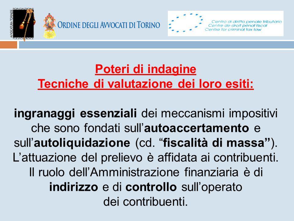 Poteri di indagine Tecniche di valutazione dei loro esiti: ingranaggi essenziali dei meccanismi impositivi che sono fondati sull'autoaccertamento e su