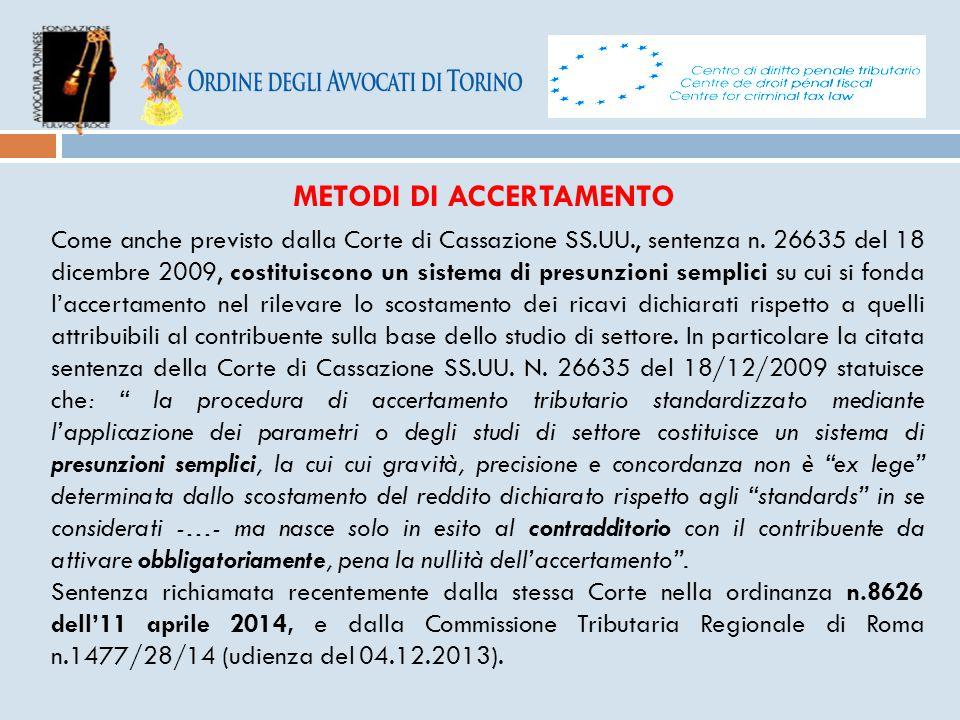 METODI DI ACCERTAMENTO Come anche previsto dalla Corte di Cassazione SS.UU., sentenza n. 26635 del 18 dicembre 2009, costituiscono un sistema di presu