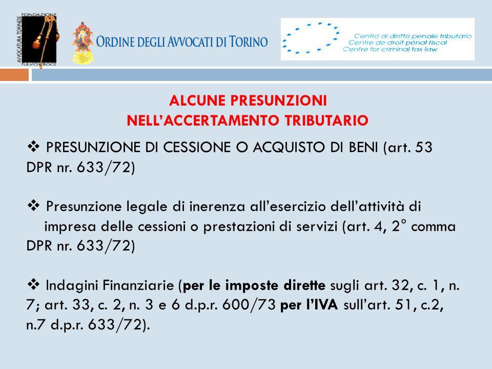 ALCUNE PRESUNZIONI NELL'ACCERTAMENTO TRIBUTARIO  PRESUNZIONE DI CESSIONE O ACQUISTO DI BENI (art. 53 DPR nr. 633/72)  Presunzione legale di inerenza