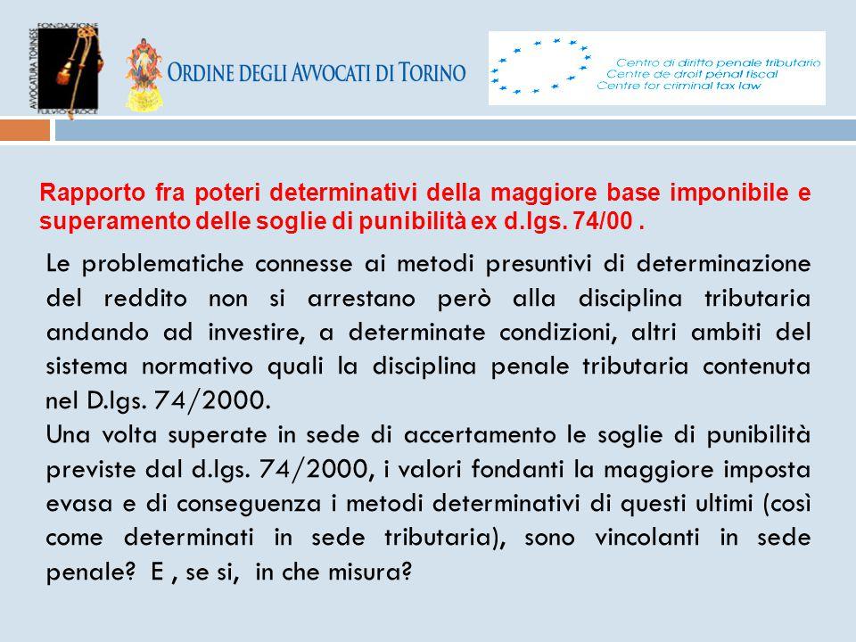 Rapporto fra poteri determinativi della maggiore base imponibile e superamento delle soglie di punibilità ex d.lgs. 74/00. Le problematiche connesse a