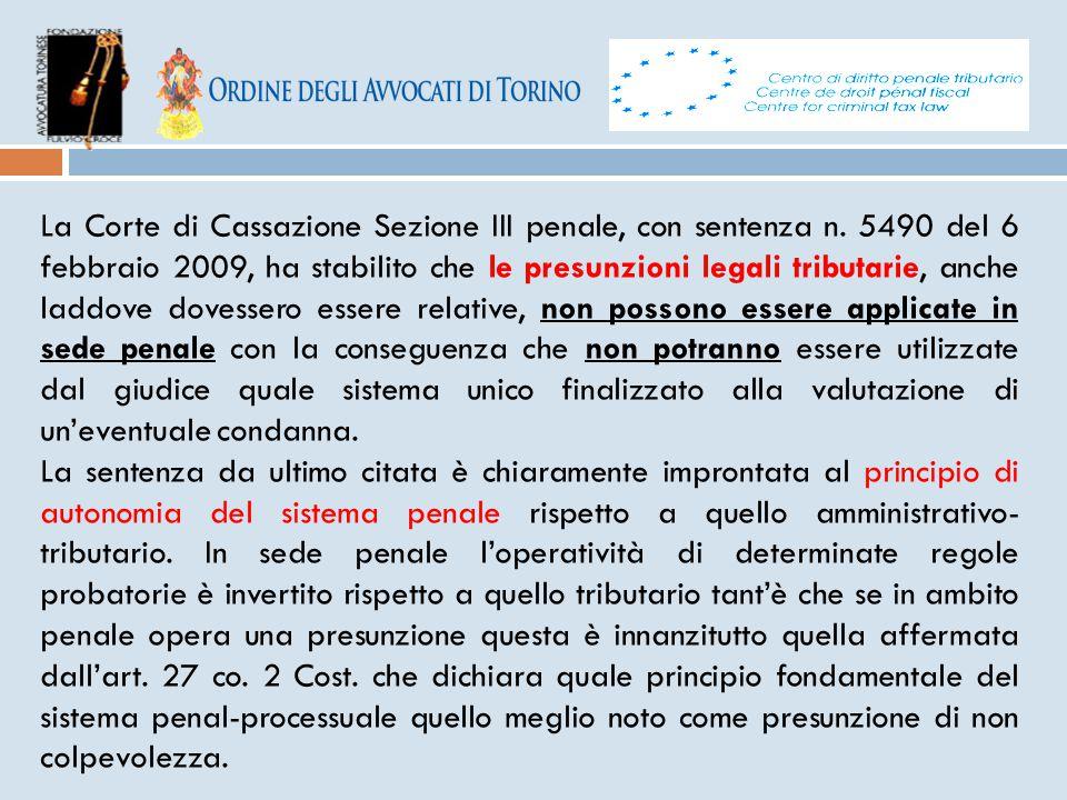 La Corte di Cassazione Sezione III penale, con sentenza n. 5490 del 6 febbraio 2009, ha stabilito che le presunzioni legali tributarie, anche laddove