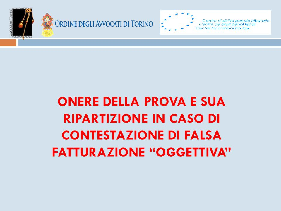 """ONERE DELLA PROVA E SUA RIPARTIZIONE IN CASO DI CONTESTAZIONE DI FALSA FATTURAZIONE """"OGGETTIVA"""""""