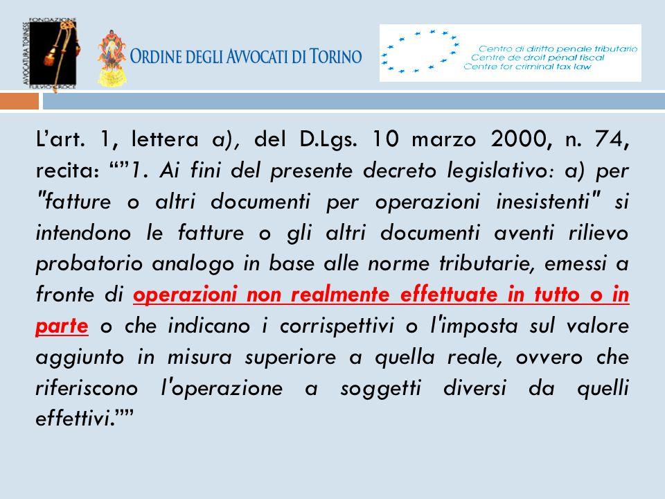 "L'art. 1, lettera a), del D.Lgs. 10 marzo 2000, n. 74, recita: """"1. Ai fini del presente decreto legislativo: a) per"