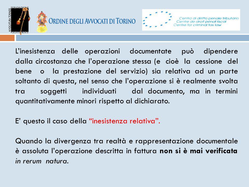 L'inesistenza delle operazioni documentate può dipendere dalla circostanza che l'operazione stessa (e cioè la cessione del bene o la prestazione del s