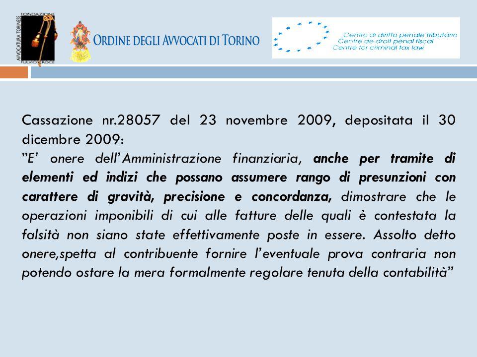 """Cassazione nr.28057 del 23 novembre 2009, depositata il 30 dicembre 2009: """"E' onere dell'Amministrazione finanziaria, anche per tramite di elementi ed"""