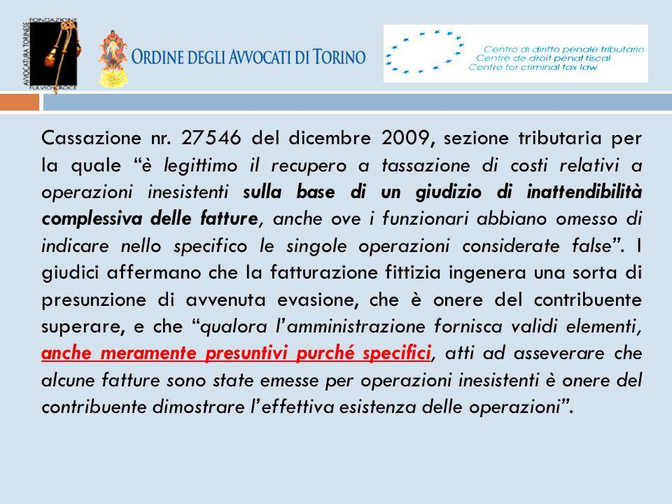 """Cassazione nr. 27546 del dicembre 2009, sezione tributaria per la quale """"è legittimo il recupero a tassazione di costi relativi a operazioni inesisten"""