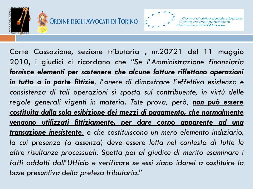 """Corte Cassazione, sezione tributaria, nr.20721 del 11 maggio 2010, i giudici ci ricordano che """"Se l'Amministrazione finanziaria fornisce elementi per"""