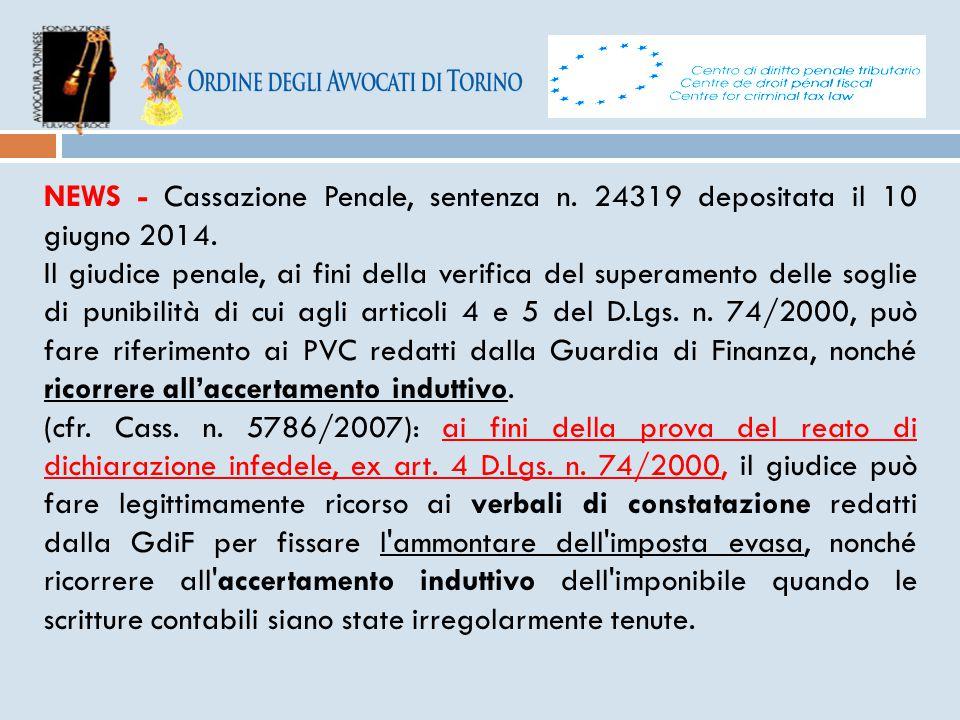 NEWS - Cassazione Penale, sentenza n. 24319 depositata il 10 giugno 2014. Il giudice penale, ai fini della verifica del superamento delle soglie di pu