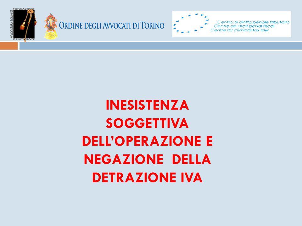 INESISTENZA SOGGETTIVA DELL'OPERAZIONE E NEGAZIONE DELLA DETRAZIONE IVA