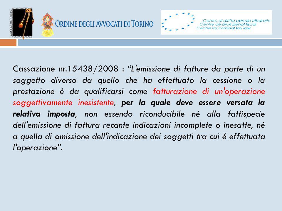 """Cassazione nr.15438/2008 : """"L'emissione di fatture da parte di un soggetto diverso da quello che ha effettuato la cessione o la prestazione è da quali"""