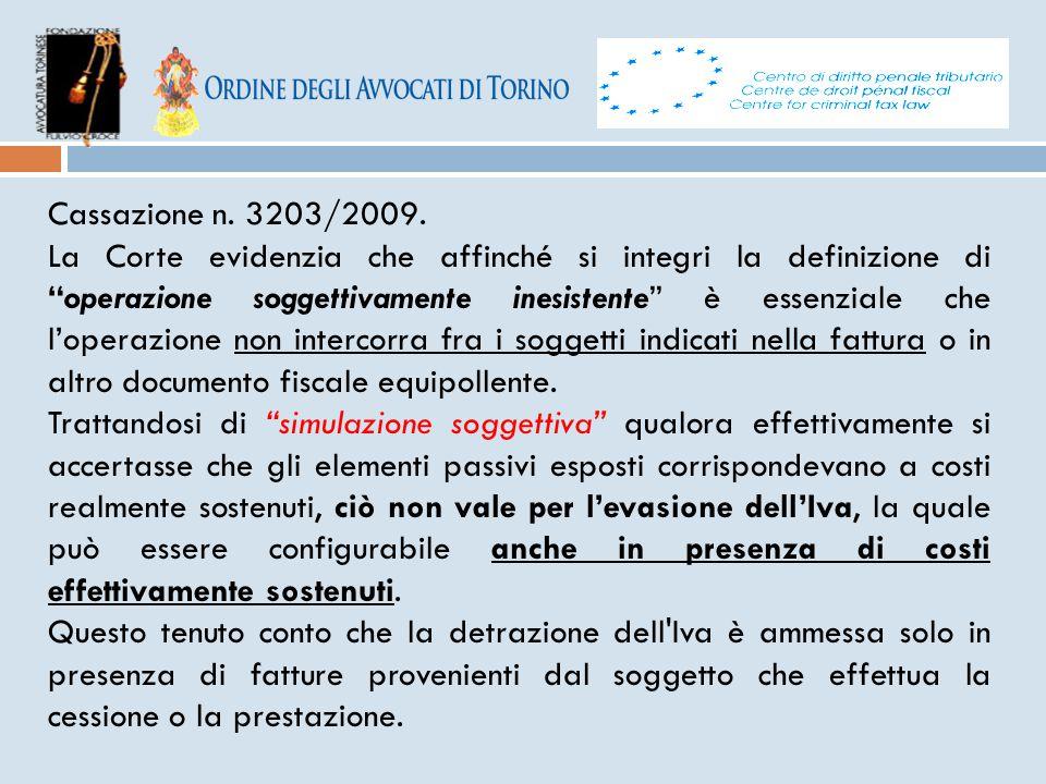 """Cassazione n. 3203/2009. La Corte evidenzia che affinché si integri la definizione di """"operazione soggettivamente inesistente"""" è essenziale che l'oper"""