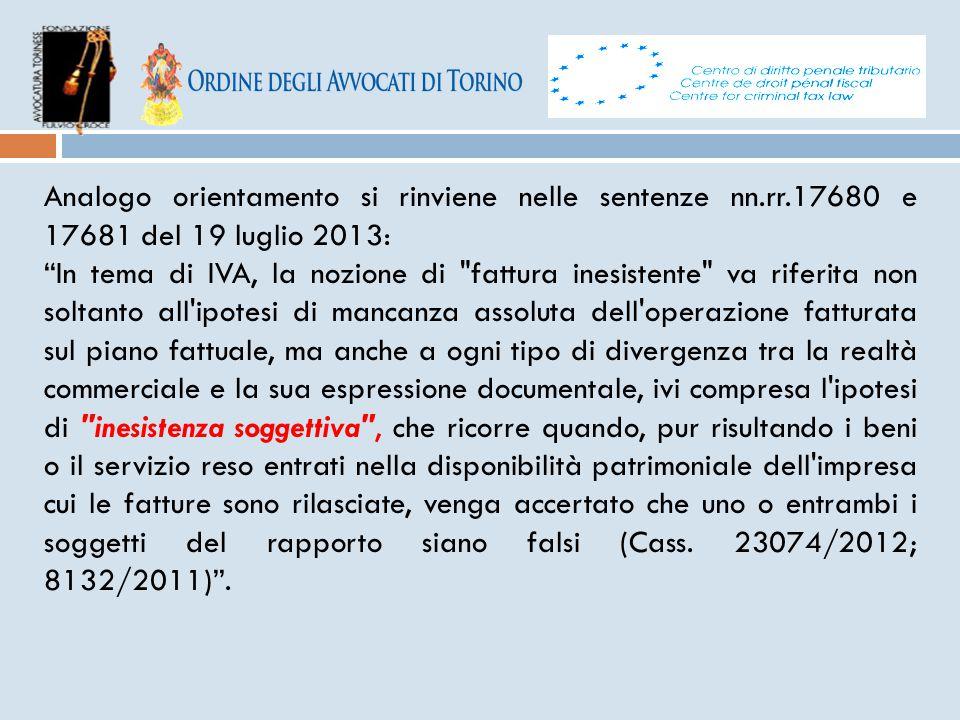 """Analogo orientamento si rinviene nelle sentenze nn.rr.17680 e 17681 del 19 luglio 2013: """"In tema di IVA, la nozione di"""