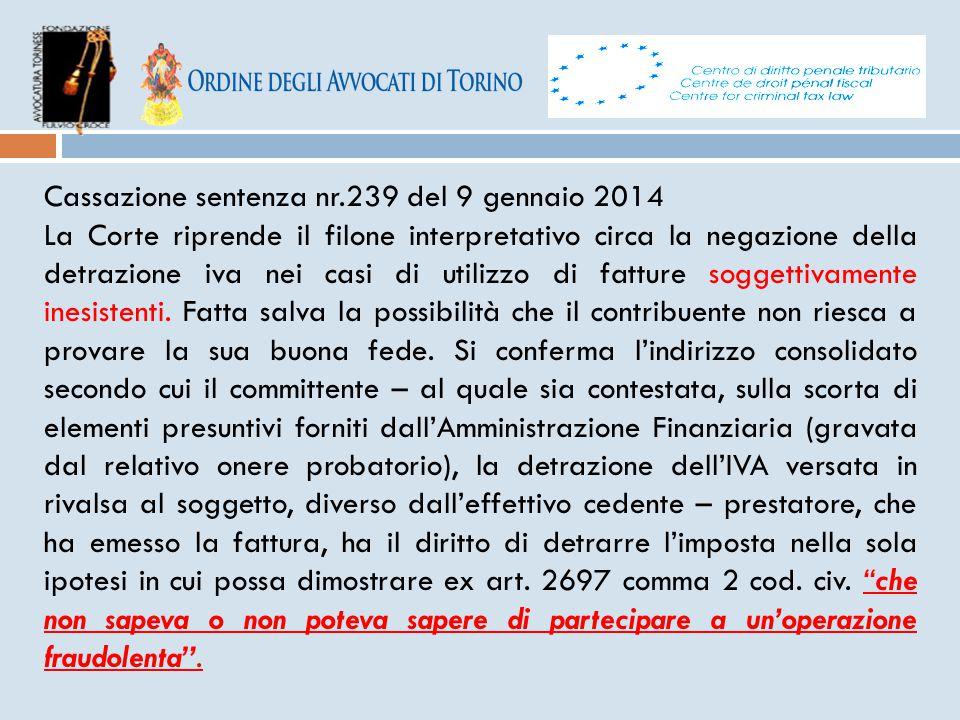 Cassazione sentenza nr.239 del 9 gennaio 2014 La Corte riprende il filone interpretativo circa la negazione della detrazione iva nei casi di utilizzo