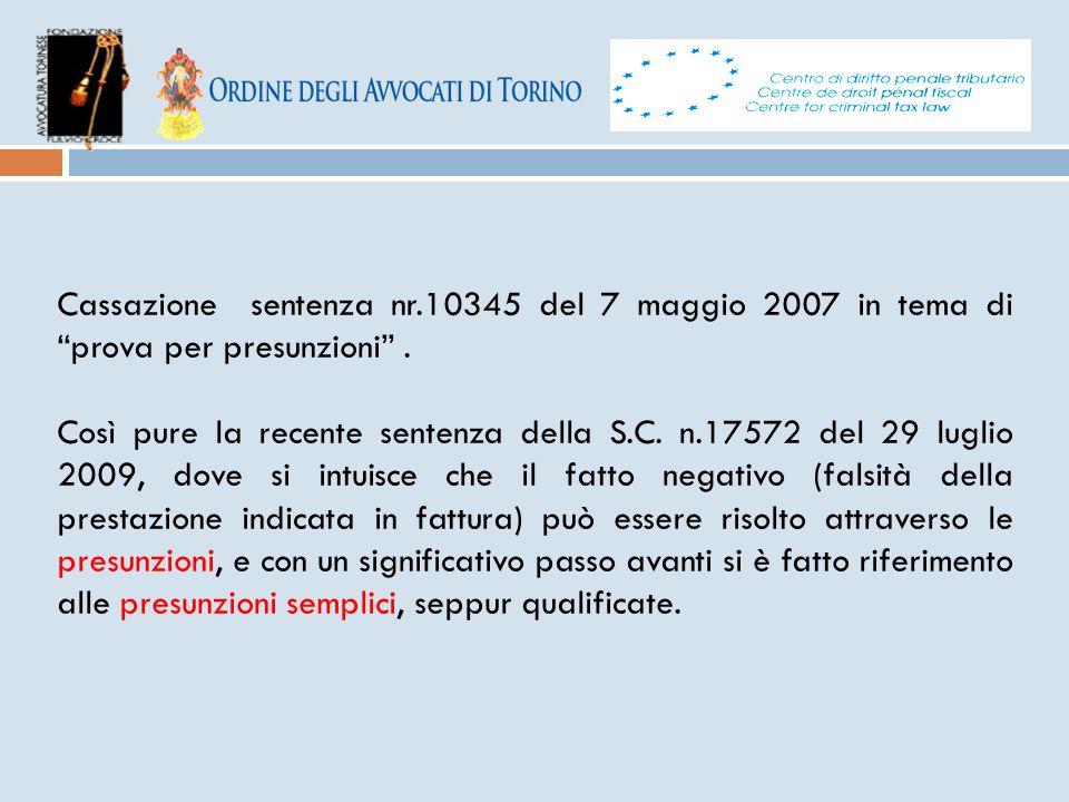 """Cassazione sentenza nr.10345 del 7 maggio 2007 in tema di """"prova per presunzioni"""". Così pure la recente sentenza della S.C. n.17572 del 29 luglio 2009"""
