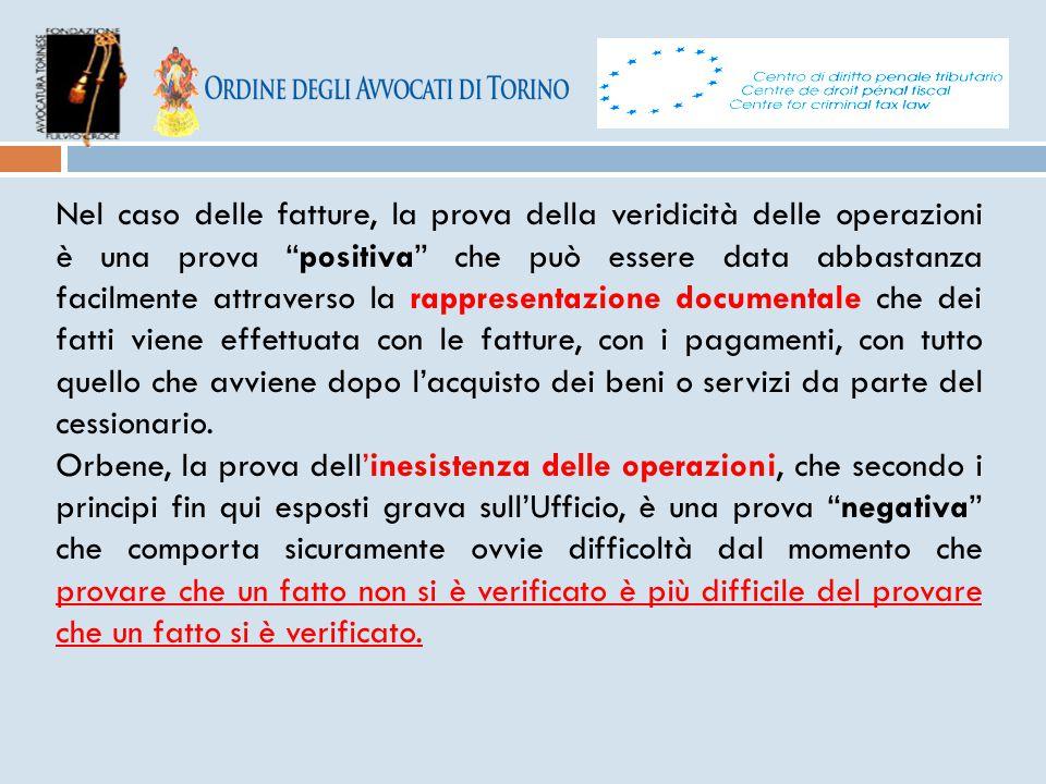 """Nel caso delle fatture, la prova della veridicità delle operazioni è una prova """"positiva"""" che può essere data abbastanza facilmente attraverso la rapp"""