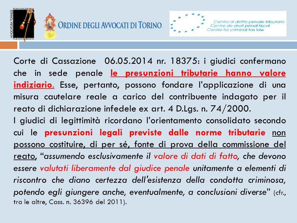 Corte di Cassazione 06.05.2014 nr. 18375: i giudici confermano che in sede penale le presunzioni tributarie hanno valore indiziario. Esse, pertanto, p