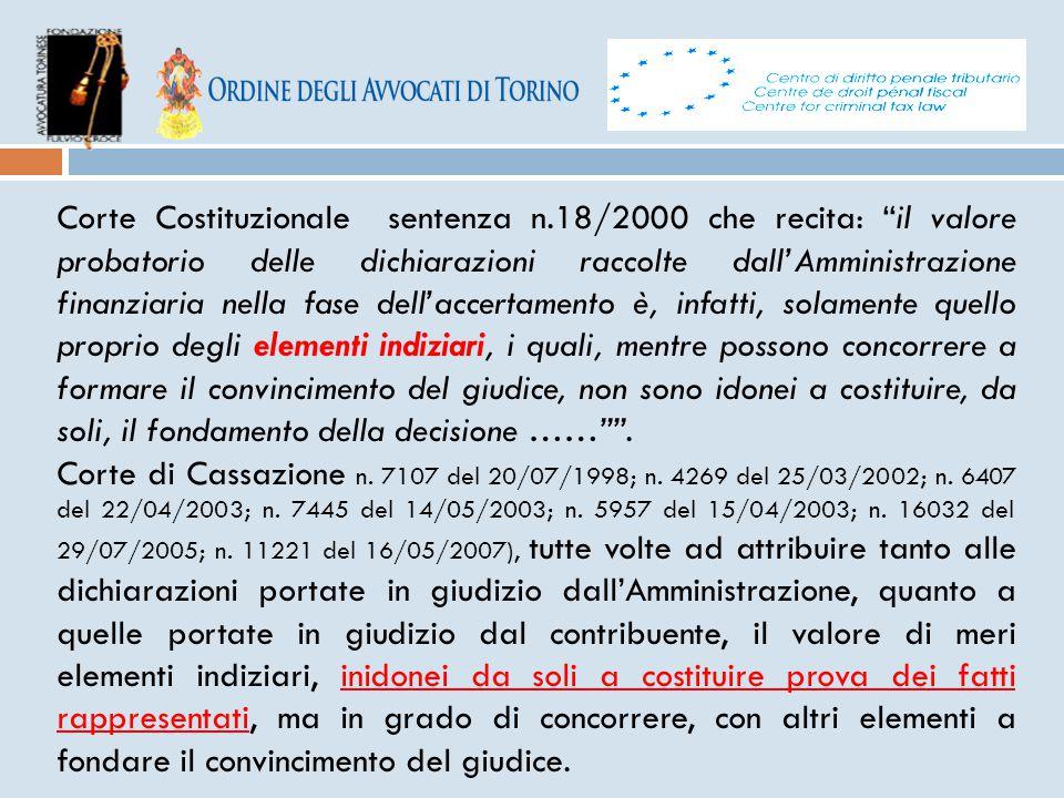 """Corte Costituzionale sentenza n.18/2000 che recita: """"il valore probatorio delle dichiarazioni raccolte dall'Amministrazione finanziaria nella fase del"""