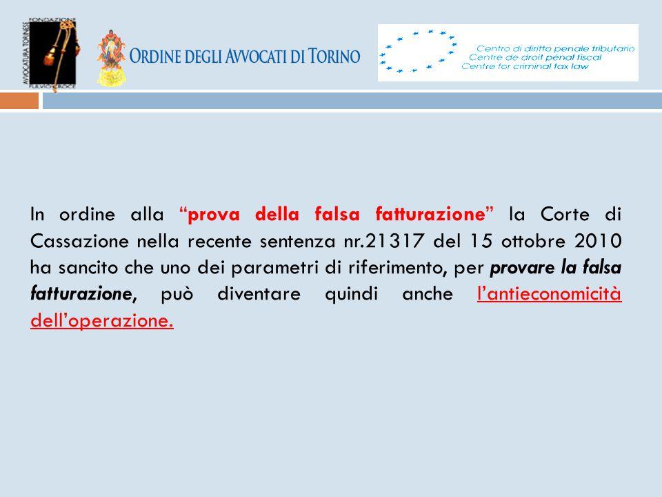 """In ordine alla """"prova della falsa fatturazione"""" la Corte di Cassazione nella recente sentenza nr.21317 del 15 ottobre 2010 ha sancito che uno dei para"""