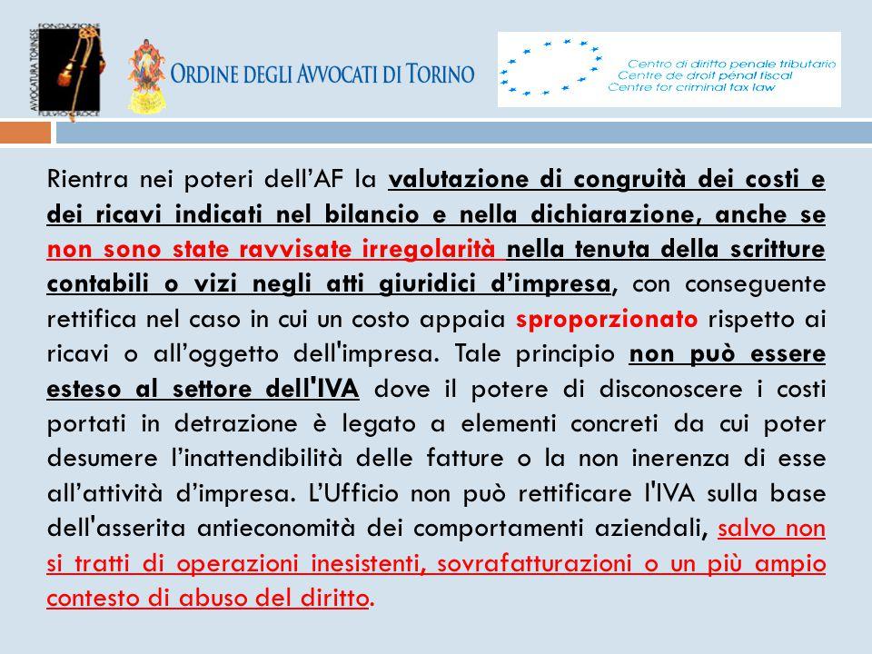 Rientra nei poteri dell'AF la valutazione di congruità dei costi e dei ricavi indicati nel bilancio e nella dichiarazione, anche se non sono state rav