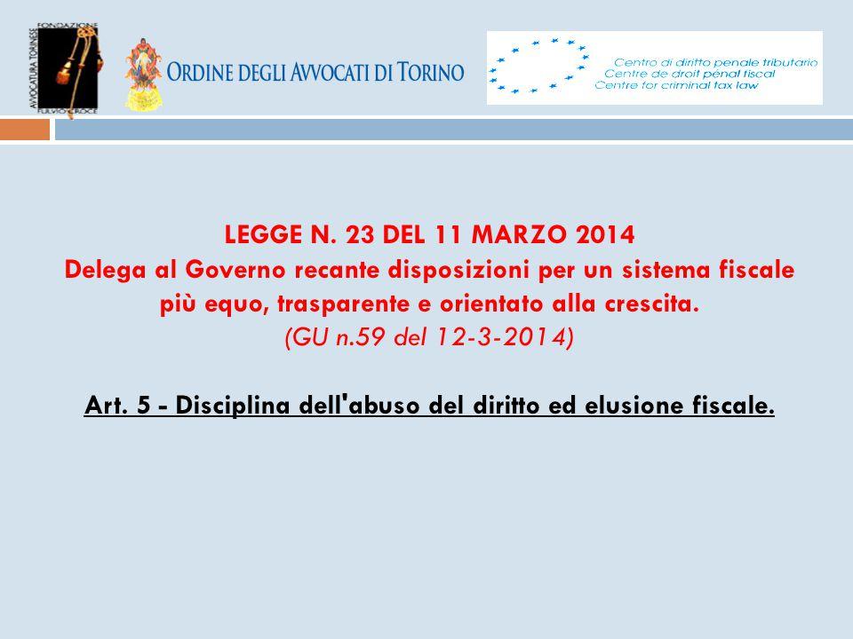 LEGGE N. 23 DEL 11 MARZO 2014 Delega al Governo recante disposizioni per un sistema fiscale più equo, trasparente e orientato alla crescita. (GU n.59