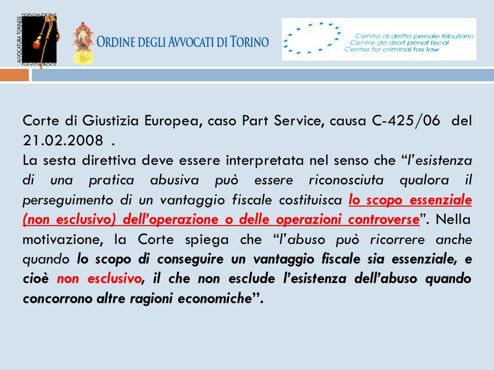 """Corte di Giustizia Europea, caso Part Service, causa C-425/06 del 21.02.2008. La sesta direttiva deve essere interpretata nel senso che """"l'esistenza d"""