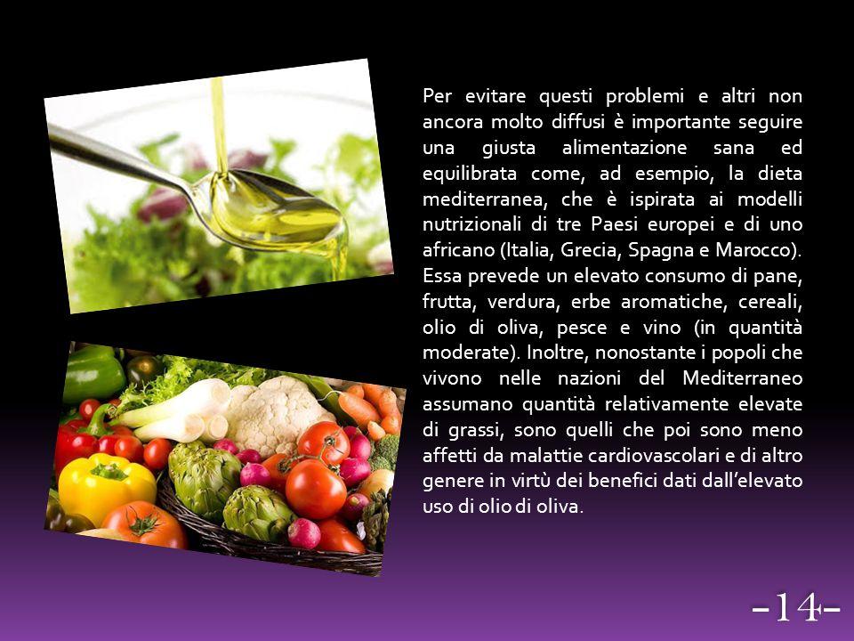 Per evitare questi problemi e altri non ancora molto diffusi è importante seguire una giusta alimentazione sana ed equilibrata come, ad esempio, la di