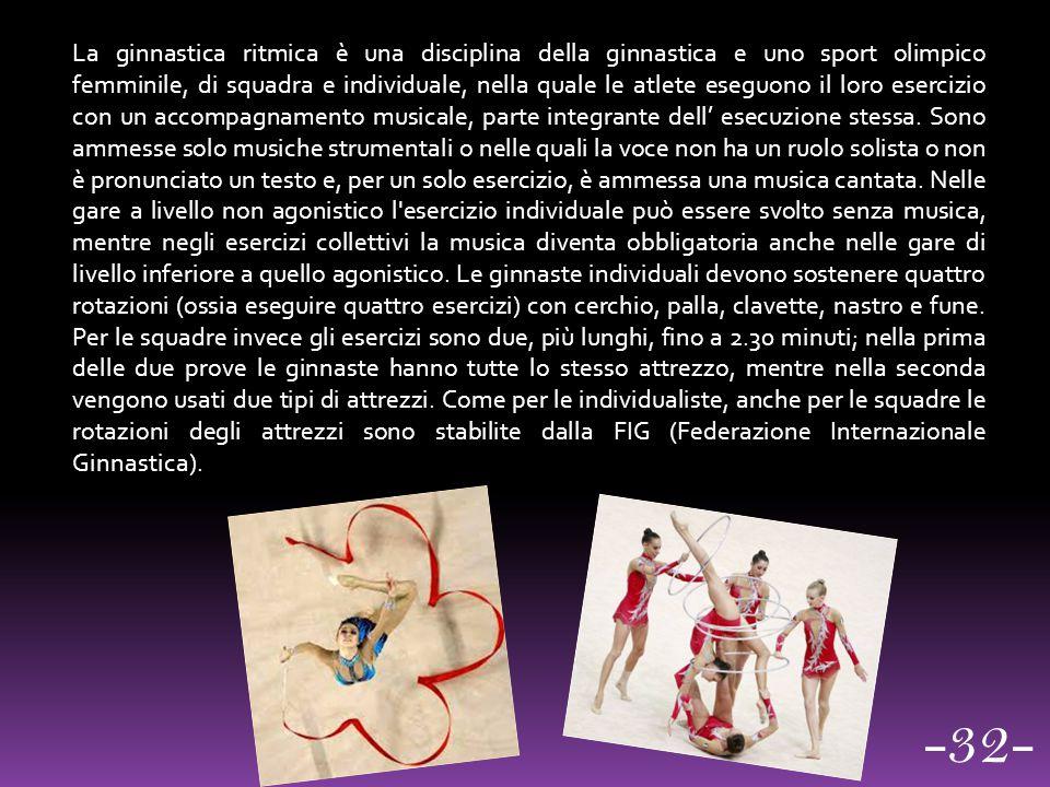 La ginnastica ritmica è una disciplina della ginnastica e uno sport olimpico femminile, di squadra e individuale, nella quale le atlete eseguono il lo