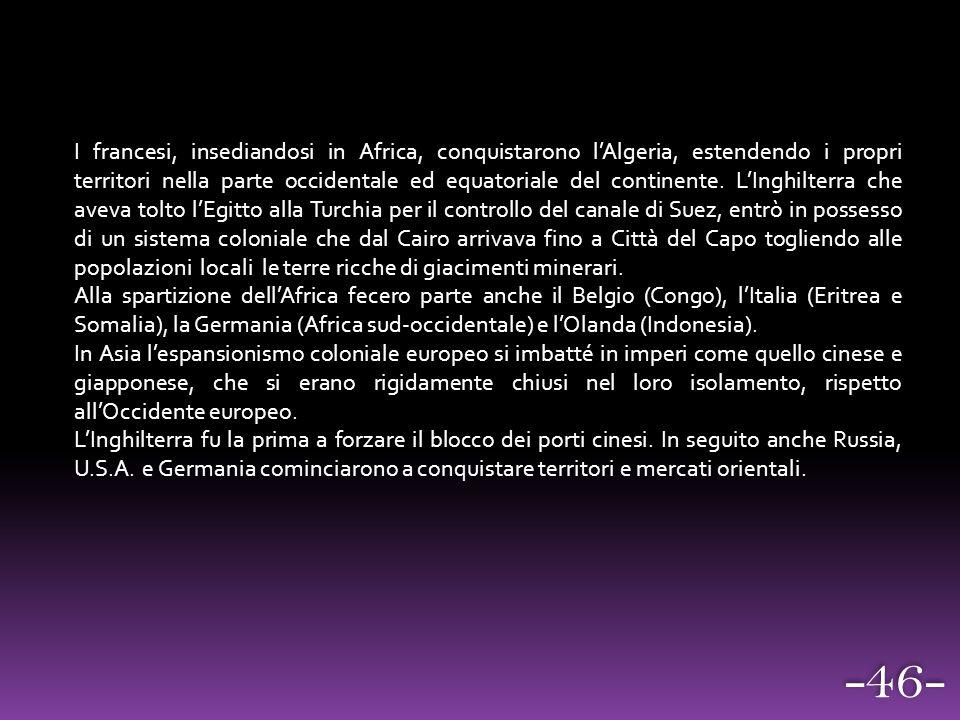 I francesi, insediandosi in Africa, conquistarono l'Algeria, estendendo i propri territori nella parte occidentale ed equatoriale del continente. L'In