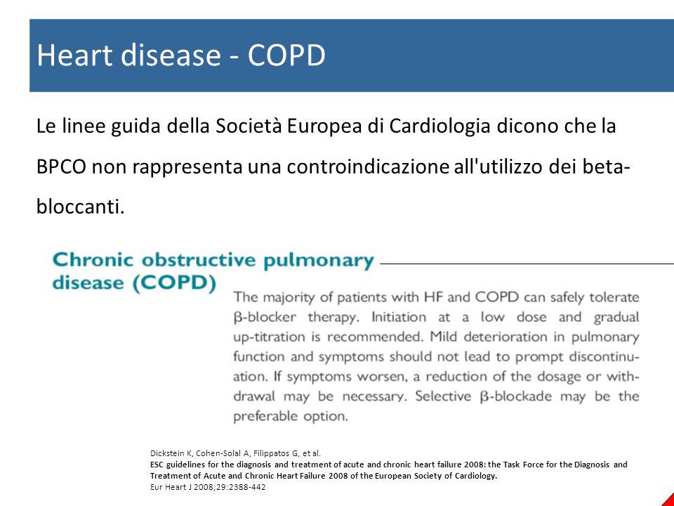 Heart disease - COPD Le linee guida della Società Europea di Cardiologia dicono che la BPCO non rappresenta una controindicazione all'utilizzo dei bet