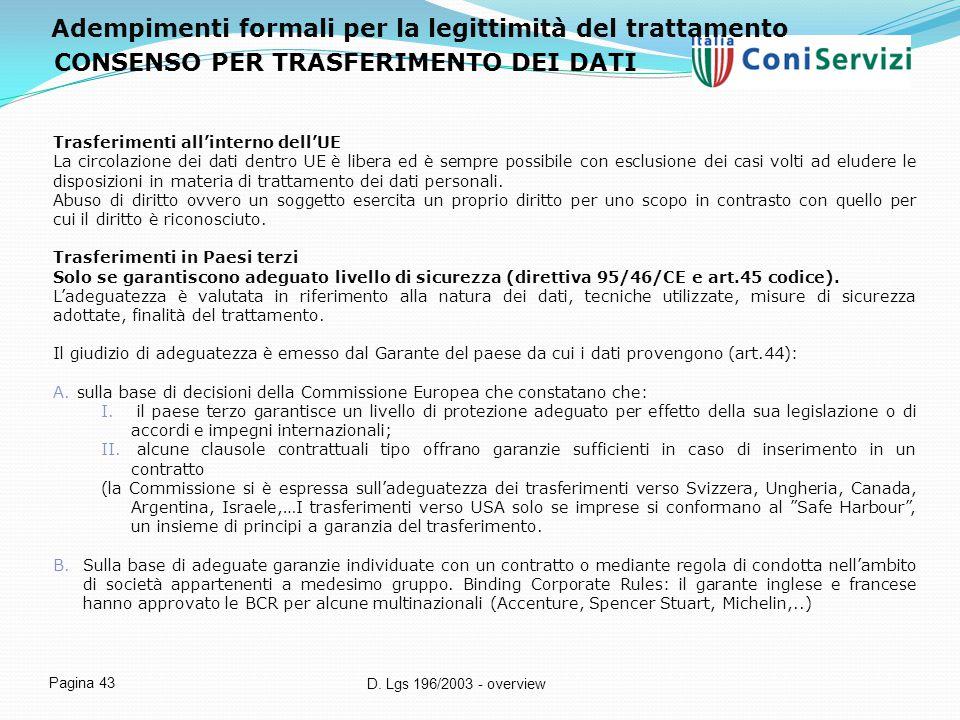 D. Lgs 196/2003 - overview Pagina 43 Trasferimenti all'interno dell'UE La circolazione dei dati dentro UE è libera ed è sempre possibile con esclusion