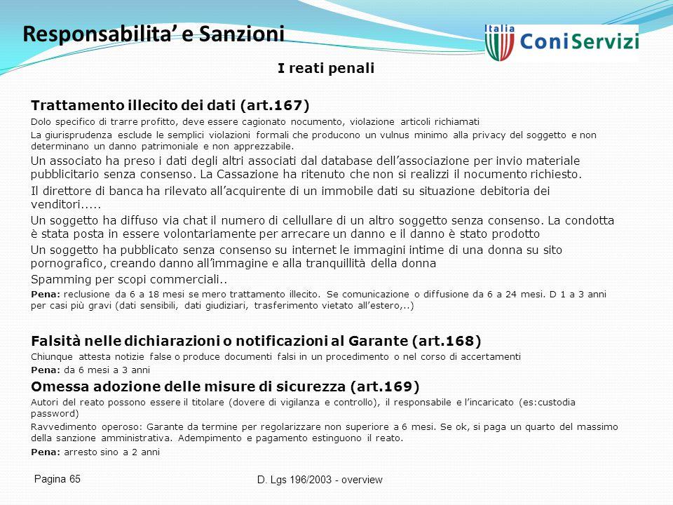 D. Lgs 196/2003 - overview Pagina 65 Responsabilita' e Sanzioni I reati penali Trattamento illecito dei dati (art.167) Dolo specifico di trarre profit