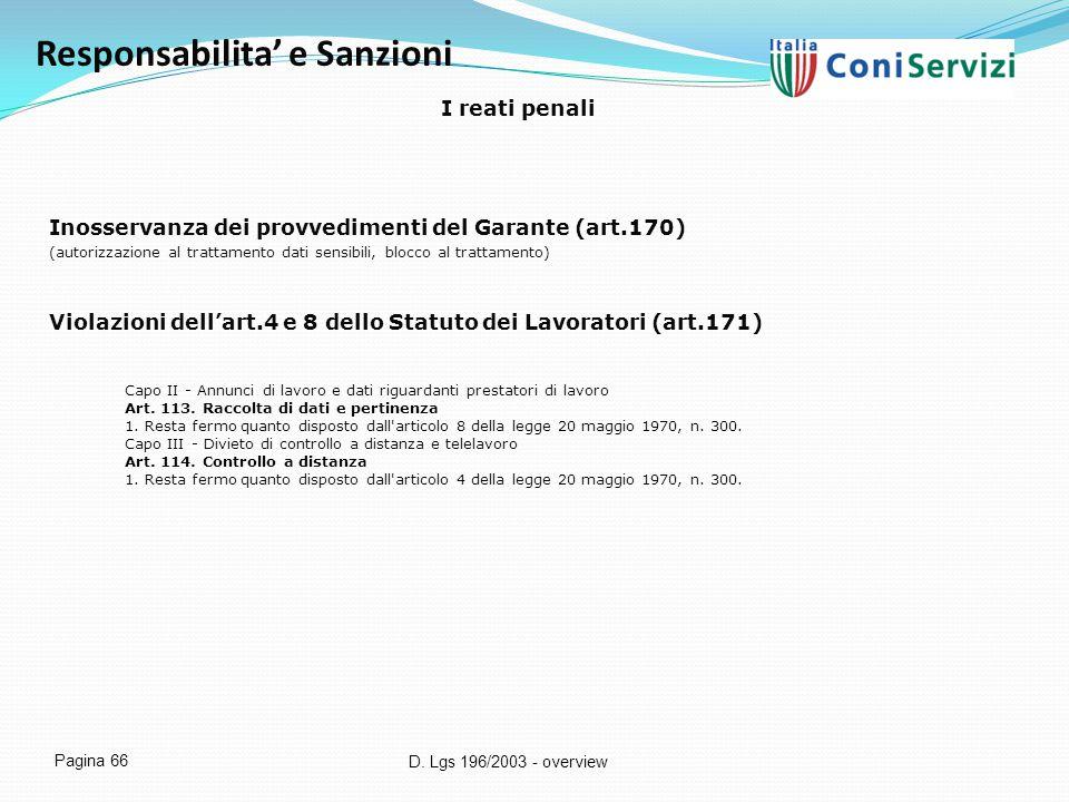 D. Lgs 196/2003 - overview Pagina 66 Responsabilita' e Sanzioni I reati penali Inosservanza dei provvedimenti del Garante (art.170) (autorizzazione al