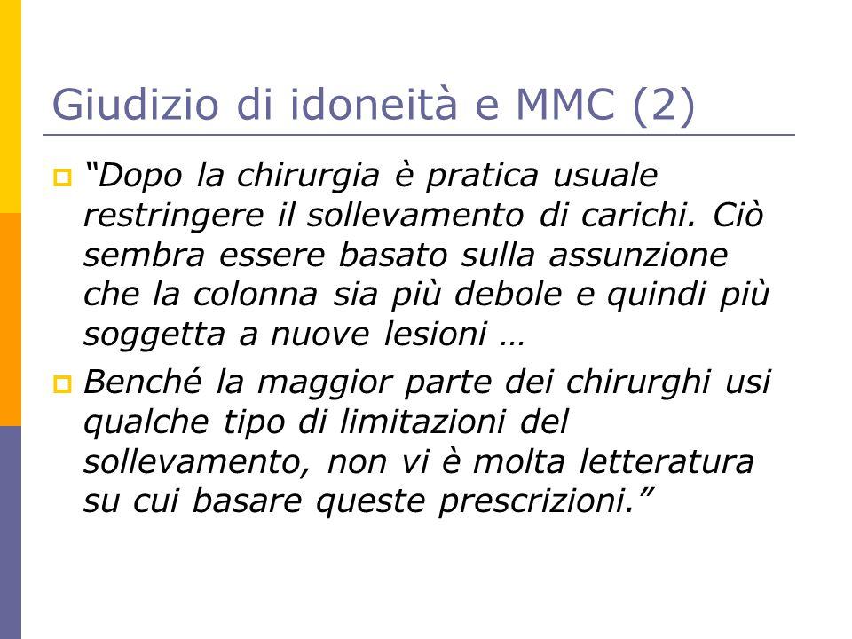 """Giudizio di idoneità e MMC (2)  """"Dopo la chirurgia è pratica usuale restringere il sollevamento di carichi. Ciò sembra essere basato sulla assunzione"""