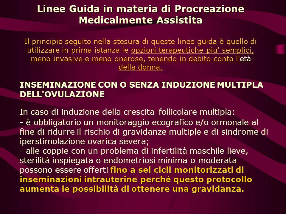 Linee Guida in materia di Procreazione Medicalmente Assistita Linee Guida in materia di Procreazione Medicalmente Assistita Il principio seguito nella