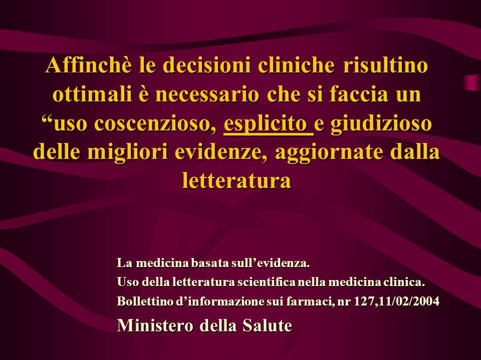 """Affinchè le decisioni cliniche risultino ottimali è necessario che si faccia un """"uso coscenzioso, esplicito e giudizioso delle migliori evidenze, aggi"""