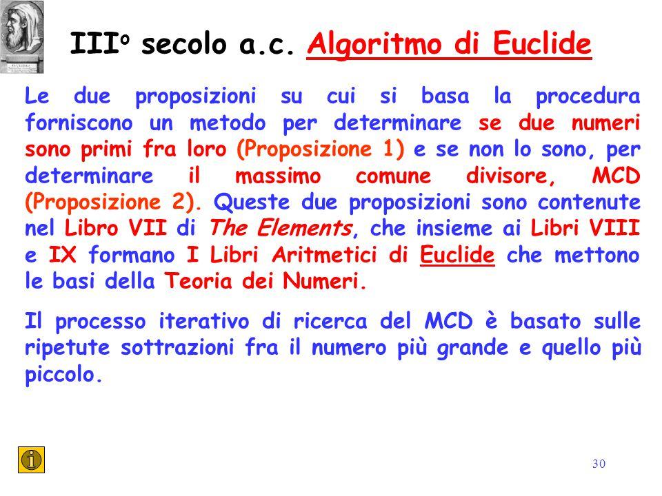 30 Le due proposizioni su cui si basa la procedura forniscono un metodo per determinare se due numeri sono primi fra loro (Proposizione 1) e se non lo