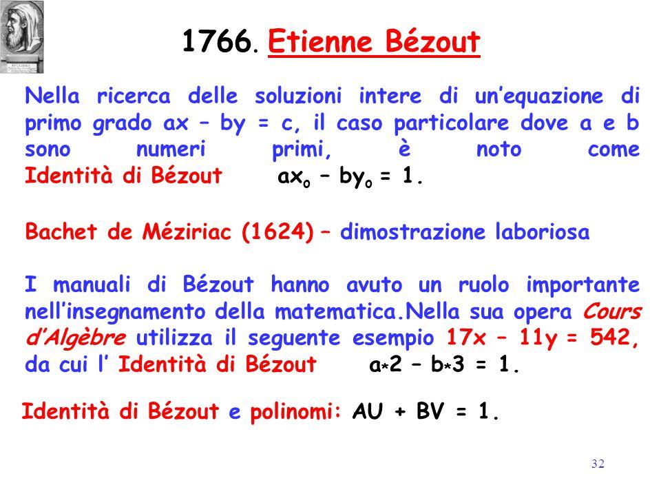 32 Nella ricerca delle soluzioni intere di un'equazione di primo grado ax – by = c, il caso particolare dove a e b sono numeri primi, è noto come Iden