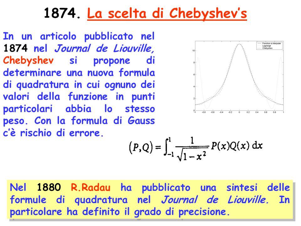 98 1874. La scelta di Chebyshev's In un articolo pubblicato nel 1874 nel Journal de Liouville, Chebyshev si propone di determinare una nuova formula d