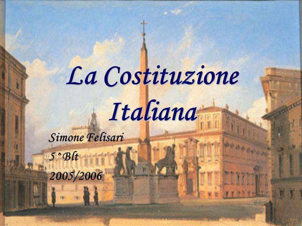 La Costituzione Italiana Simone Felisari 5^Blt 2005/2006