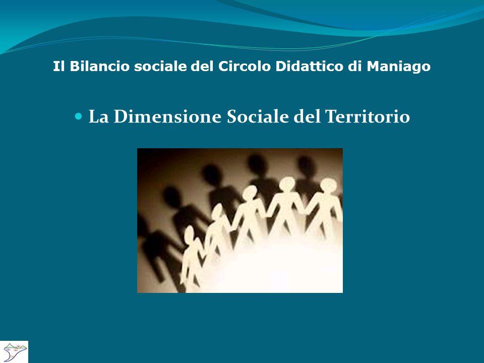 Il Bilancio sociale del Circolo Didattico di Maniago La Dimensione Sociale del Territorio