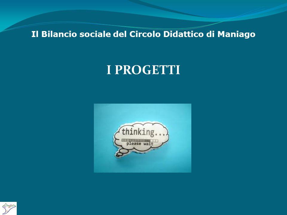 Il Bilancio sociale del Circolo Didattico di Maniago I PROGETTI