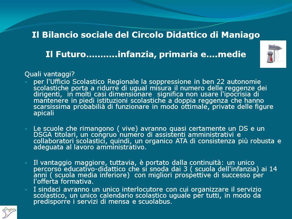 Il Bilancio sociale del Circolo Didattico di Maniago Il Futuro………..infanzia, primaria e….medie Quali vantaggi.